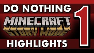 Do Nothing - Minecraft: Story Mode (Episode 1) SPOILERS!