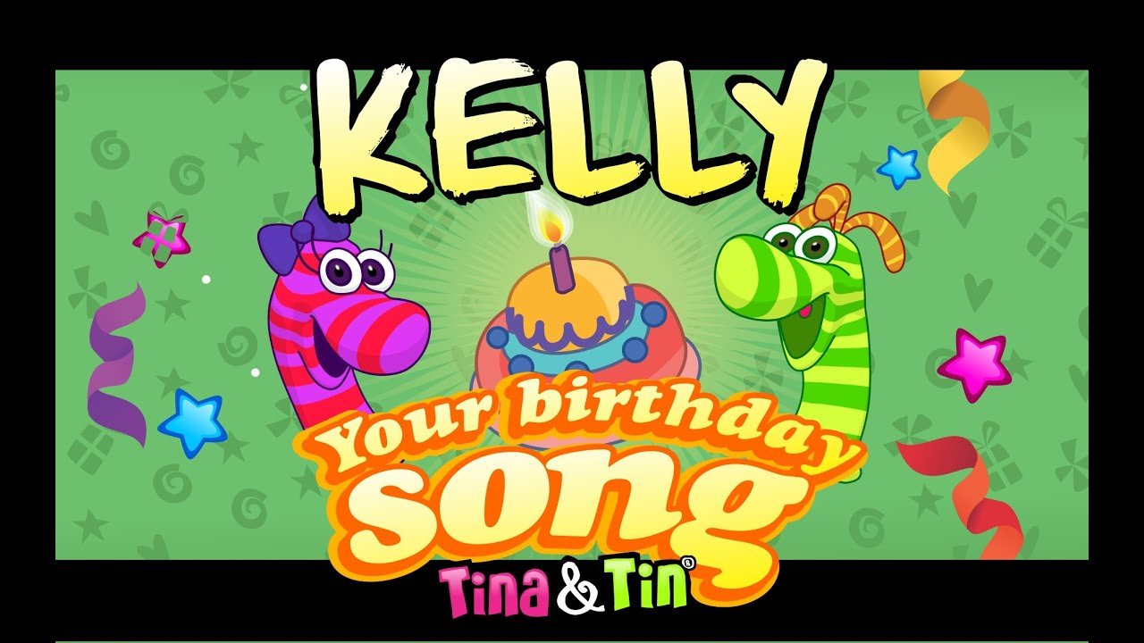 Tina Tin Happy Birthday Kelly Personalized Songs For Kids