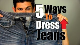 Five Ways to Dress Up Jeans | How to Dress Up Your Jeans | Men
