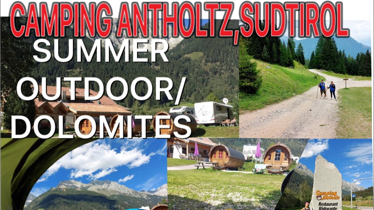 ANTHOLTZ CAMPING IN SUDTIROL/DOLOMITES/ANTHOLTZ VALLEY ITALY/SUMMER VACATION/ANTERSELVA ANTHOLTZ