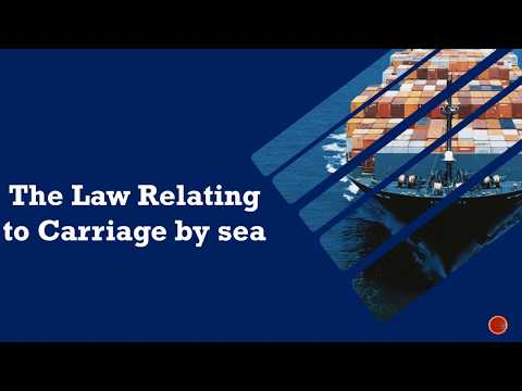 Laws relating to Carriage of Goods by Sea