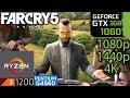 Far Cry 5 - GTX 1060 3gb - Ryzen 3 - G4560 - 1080p - 1440p - 4K - benchmark