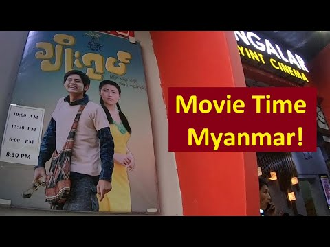 Going To The Movies In Mawlamyine, Myanmar (Cross-Cultural Experience)