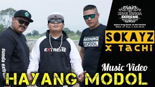 HAYANG MODOL - SOKAYZ X TACHI (SUNDA EXTREME MUSIC VIDEO)