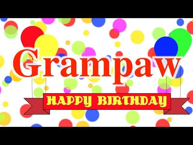 Happy Birthday Grampaw Song