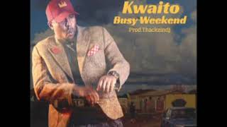 Kwaito - Busy Weekend (Akube Busy).Prod by.Thakzindj