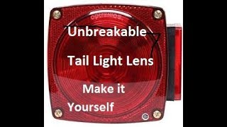 How to Make an Unbreakable Tail Light Lens