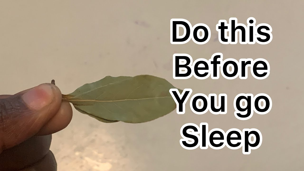 Put bay leave under your pillow today and see what will happen