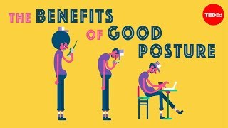 The Benefits Of Good Posture - Murat Dalkiniç