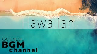 Hawaiian Guitar Music - Relaxing Hawaiian Cafe Music - Background Music