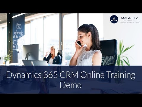 Dynamics 365 CRM  Online Training  Demo |  Dynamics CRM | Magnifez IT Academy