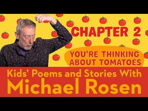 chapter-2-|-you're-thinking-about-tomatoes-|-story-|-kids'-poems-and-stories-with-michael-rosen
