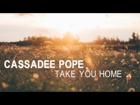 Cassadee Pope - Take You Home (Lyric Video)