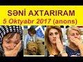 Səni axtarıram 5 oktyabr 2017 saat 15.25  Anons / Seni axtariram 05.10.2017 (canli)