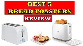 Best 5 Bread Toasters in India - Review [2019] with Price List