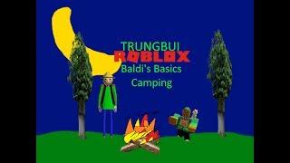trungbui Roblox Baldi's Basics Camping Fire