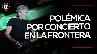 La discusión entre Roger Waters y Richard Branson por concierto en la frontera | El Espectador
