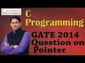 C programming 15 GATE 2014 Question on Pointer