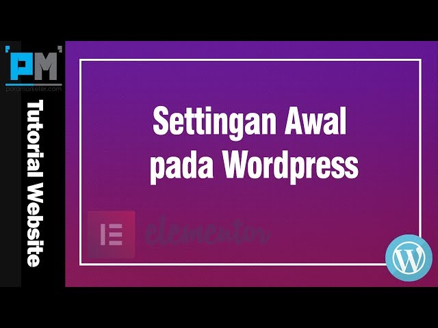 Settingan Awal Pada WordPress #13