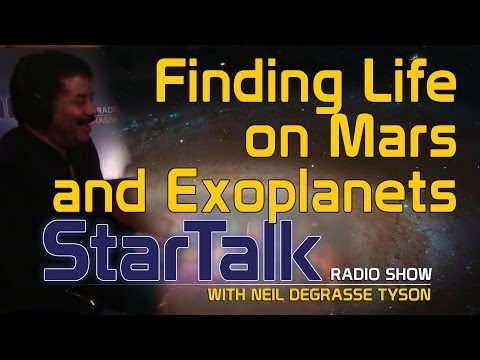 Neil deGrasse Tyson on Finding Life on Mars and Exoplanets