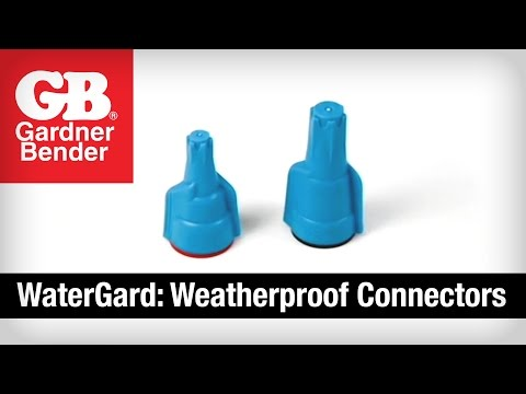 WaterGard: Weatherproof Connectors - Gardner Bender