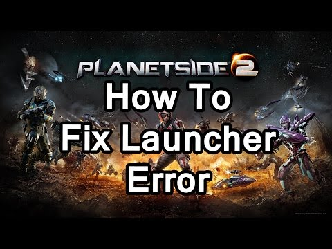 Planetside 2 Launchpad Error Fix! Simple, Easy, and Quick
