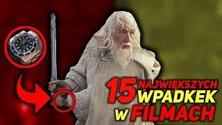 15 NAJWIĘKSZYCH WPADEK w FILMACH