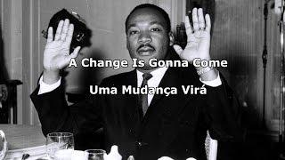 Sam Cooke - A Change Is Gonna Come Legendado Tradução