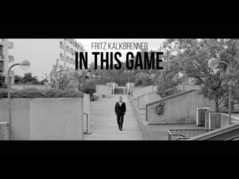 Fritz Kalkbrenner - In This Game (Official Video)