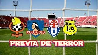 U DE CHILE vs SAN LUIS / COBRESAL vs COLO-COLO - FINAL CLAUSURA 2017 PREVIA DE TARDE DE ERRORES