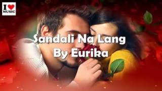 Sandali Na Lang..by Eurika (song&lyrics)