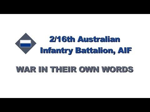 2/16th Australian Infantry Battalion, AIF - War In Their Own Words