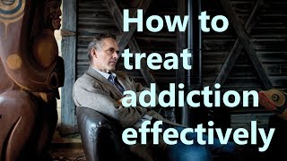 Jordan Peterson - How to treat addiction effectively
