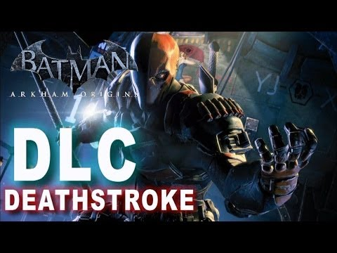 Batman Arkham Origins - Deathstroke DLC Campaign & Lore!