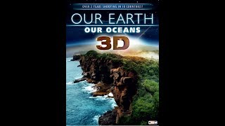 Trailer - OUR EARTH - OUR OCEANS 3D