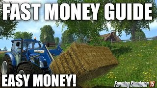 Farming Simulator 2015: FAST MONEY GUIDE! EASY SIMPLE MONEY MAKING TUTORIAL! (GET RICH QUICK!)