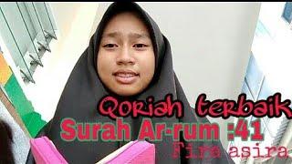 Qoriah merdu surah Ar-rum:41 By Fira asira