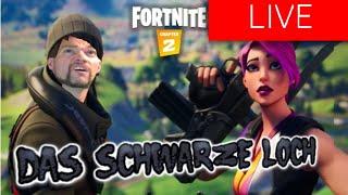 🔴 Let´s play Fortnite - live - Episode #3 - Das Schwarze Loch und ich!