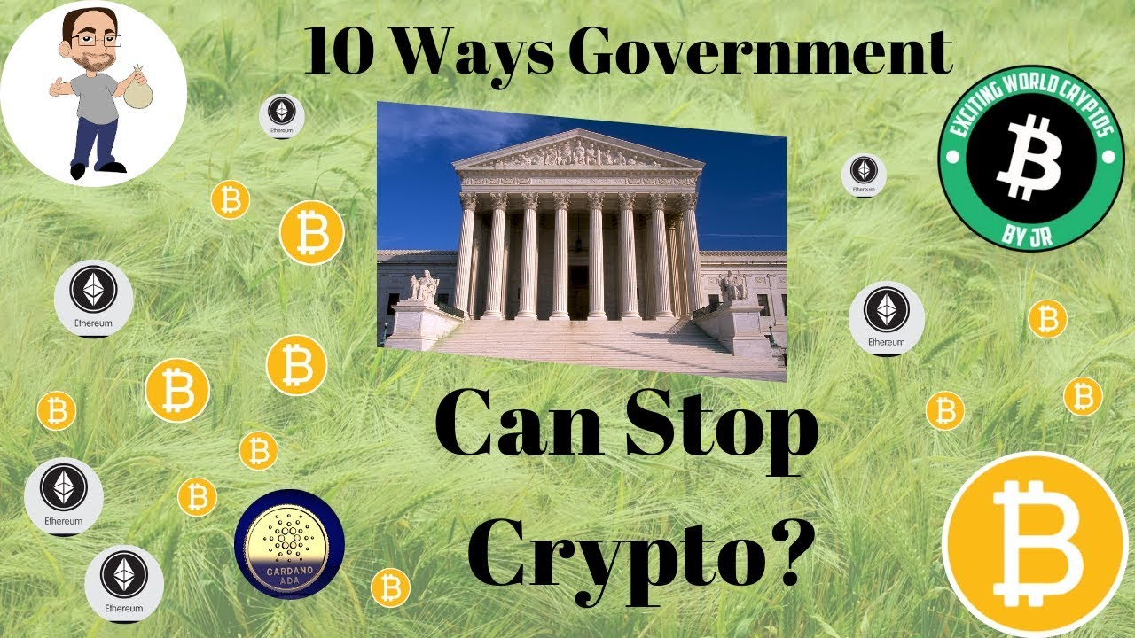 can government stop cryptocurrency