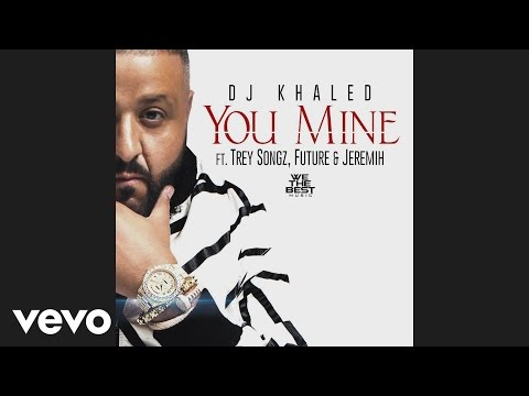 DJ Khaled - You Mine (Audio) ft. Trey Songz, Jeremih, Future