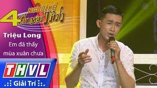 THVL | Người kể chuyện tình – Tập 4[1]: Em đã thấy mùa xuân chưa - Triệu Long