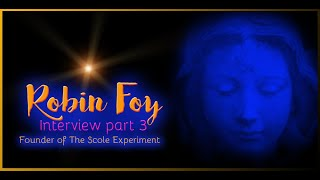 Robin Foy Interview Pt 3 (Final) #ScoleExperiment #paranormal