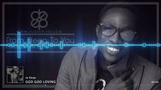 Jo Deep - God God Loving [Official Audio]