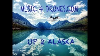UP 2 Alaska | Toto Zara Music (Latin Quarter) MUSIC 4 DRONES