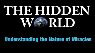 MIRACLES - THE HIDDEN WORLD: Understanding the Nature of Miracles – Rabbi Michael Skobac