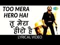 Gambar cover Tu Mera Hero Hai with lyrics | तू मेरा हीरो है गाने के बोल | Hero1983| Meenakshi/Jackie Shroff