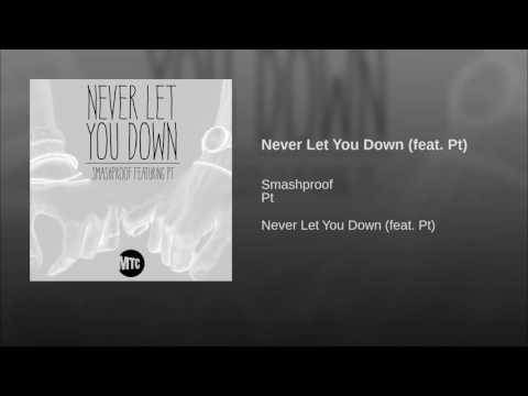 Never Let You Down (feat. Pt)