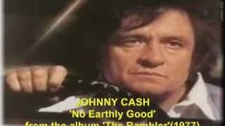 Johnny Cash 'No Earthly Good' from The Rambler, 1977.mp4