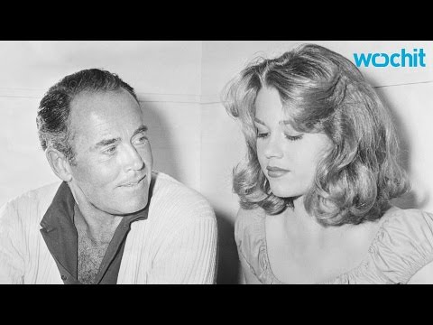 Jane Fonda Says Her Father Henry Fonda Cause Her To Have An Eating Disorder