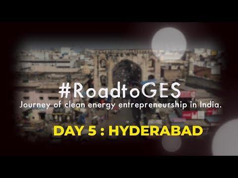 #RoadtoGES   Journey of clean energy entrepreneurship   Hyderabad